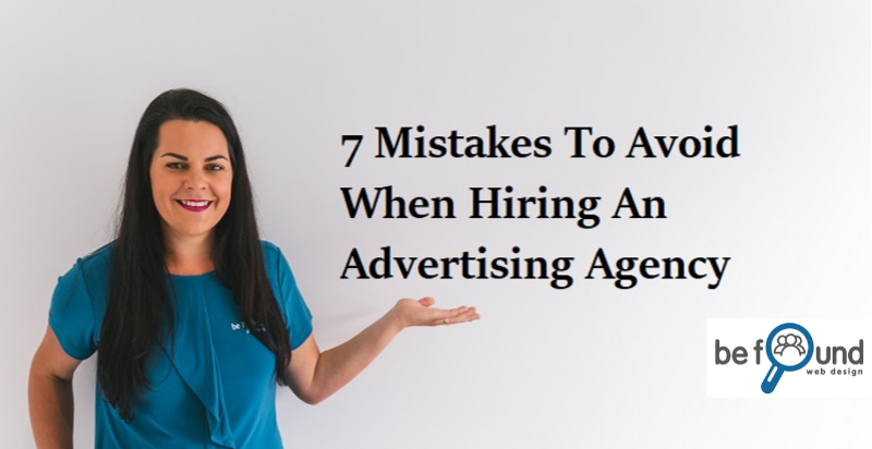 7 Mistakes To Avoid When Hiring An Advertising Agency